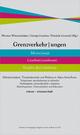 Grenzverkehrungen - Werner Wintersteiner; Georg Gombos; Gronold Daniela