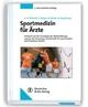 Sportmedizin für Ärzte - Hans-Hermann Dickhuth; Frank Mayer; Kai Röcker; Aloys Berg