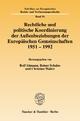 Rechtliche und politische Koordinierung der Außenbeziehungen der Europäischen Gemeinschaften 1951–1992. - Rolf Ahmann; Reiner Schulze; Christian Walter