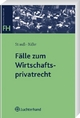 Fälle zum Wirtschaftsprivatrecht - Rainer Strauß; Janko Büßer