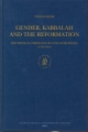 Gender, Kabbalah and the Reformation: The Mystical Theology of Guillaume Postel (1510-1581) - Yvonne Petry
