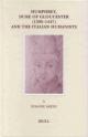 Humphrey, Duke of Gloucester (1390-1447) and the Italian Humanists - Susanne Saygin