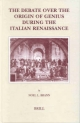 The Debate over the Origin of Genius during the Italian Renaissance - N.L. Brann