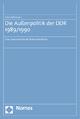 Die Außenpolitik der DDR 1989/1990 - Ines Lehmann
