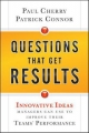 Questions That Get Results - Paul Cherry; Patrick E. Connor