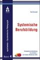 Systemische Berufsbildung - Rolf Arnold