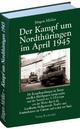Der Kampf um Nordthüringen im April 1945 - Jürgen Möller