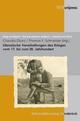 Literarische Verarbeitungen des Krieges vom 17. bis zum 20. Jahrhundert - Claudia Junk; Thomas F. Schneider