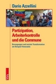 Partizipation, Arbeiterkontrolle und die Commune - Dario Azzelini