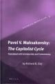 Pavel V. Maksakovsky: The Capitalist Cycle - Richard B. Day; Pavel Maksakovsky