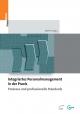 Integriertes Personalmanagement in der Praxis - Prozesse und prefossionelle Standards