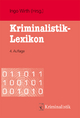 Kriminalistik-Lexikon - Jan Grübler; Horst Howorka; Matthias Lammel; Holger Roll; Michael Soiné; Wiebke Steffen; Alfred Stümper; Ingo Wirth