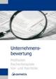 Unternehmensbewertung - Methoden, Rechenbeispiele, Vor- und Nachteile - Ulrich Wiehle; Michael Diegelmann; Henryk Deter; Peter N Schömig; Michael Rolf