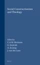 Social Constructionism and Theology - Chris A. M. Hermans; G. K. Immink; A. J. de Jong; J. M. Van Der Lans