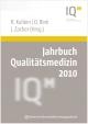 Jahrbuch Qualitätsmedizin 2010 - Ralf Kuhlen; Oda Rink; Josef Zacher