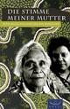 Die Stimme meiner Mutter - Jackie Huggins; Rita Huggins