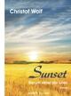 Sunset - Darum sehet die Lilien - Christof Wolf