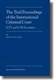 The Trial Proceedings of the International Criminal Court - Karin Calvo-Goller