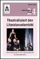 Theatralisiert den Literaturunterricht - Marcel Kunz
