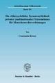 Die völkerrechtliche Verantwortlichkeit privater (multinationaler) Unternehmen für Menschenrechtsverletzungen. - Constantin Köster