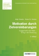 Motivation durch Zielvereinbarungen - Antje I. Stroebe; Rainer W Stroebe; Ekkehard Crisand; Gerhard Raab