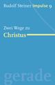 Zwei Wege zu Christus
