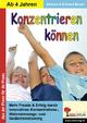 Konzentrieren können - Barbara Berger; Eckhard Berger