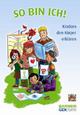 So bin ich! - BARMER GEK und Mehr Zeit für Kinder e.V.; Manfred Spitzer; Klaus Hurrelmann; Michael Hermanussen; Kerstin Gemballa; Gabi Winter; Ute Friederike Wegner; Heike Otto; Karin Schäufler