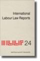 International Labour Law Reports, Volume 24 - Alan Gladstone; Benjamin Aaron; Tore Sigeman; Jean-Maurice Verdier; Manfred Weiss