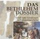 Das Bethlehem Dossier - Werner Münchow