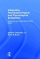 Integrating Neuropsychological and Psychological Evaluations