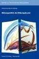Bildungsethik als Bildungskunst - Maria A Bäuml-Roßnagl