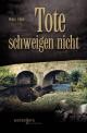 Tote schweigen nicht - Robert Stöber