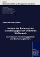 Analyse der Änderung des Gesetzes gegen den unlauteren Wettbewerb sowie dessen Anwendungsgebiete und Erscheinungsformen - Sabine Wieczorek-Schwarz; Prof. Dr. Jost W. Kramer; Prof. Dr. Karl Wolfhart Nitsch; Prof. Dr. Joachim Winkler