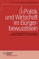 Politik und Wirtschaft im Bürgerbewusstsein - Dirk Lange; Sebastian Fischer