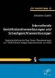 Internationale Gerichtsstandsvereinbarungen und Schiedsgerichtsvereinbarungen: Gegenüberstellung des New Yorker Übereinkommens von 1958 mit dem Haager Übereinkommen von 2005 - Sebastian Opalko