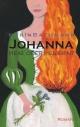 Johanna – Hexe oder Heilerin - Karin Bachmann