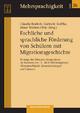 Fachliche und sprachliche Förderung von Schülern mit Migrationsgeschichte - Claudia Benholz; Gabriele Kniffka; Elmar Winters-Ohle