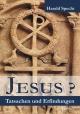 Jesus? Tatsachen und Erfindungen - Harald Specht