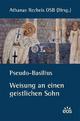 Pseudo-Basilius - Weisung an einen geistlichen Sohn