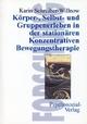 Körper-, Selbst- und Gruppenerleben in der stationären Konzentrativen Bewegungstherapie - Karin Schreiber-Willnow