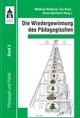 Die Wiedergewinnung des Pädagogischen - Matthias Riessland; Eva Borst; Armin Bernhard