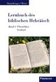 Lernbuch des biblischen Hebräisch - Helmut Dietzfelbinger; Martin Weber