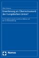 Erweiterung als Überinstrument der Europäischen Union? - Oliver Schwarz