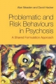 Problematic and Risk Behaviours in Psychosis - Alan Meaden; David Hacker