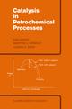 Catalysis in Petrochemical Processes - Sami Matar; M.J. Mirbach; Hassan A. Tayim