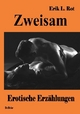 Zweisam - Erotische Erzählungen - Erik L Rot; Verlag DeBehr