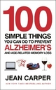 100 Simple Things You Can Do to Prevent Alzheimer''s