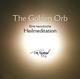 The Golden Orb. Eine taoistische Heilmeditation mit Gesängen an Kuan Yin - Tom Kenyon