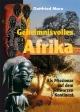 Geheimnisvolles Afrika - Gottfried Marx